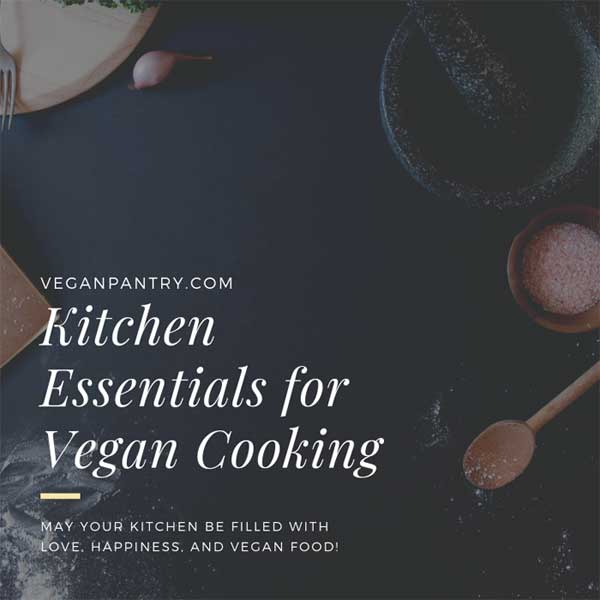 Kitchen Essentials For Your Vegan Pantry And Cooking 1